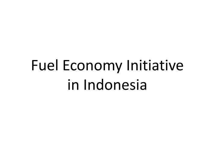 fuel-economy-initiative-in-indonesia